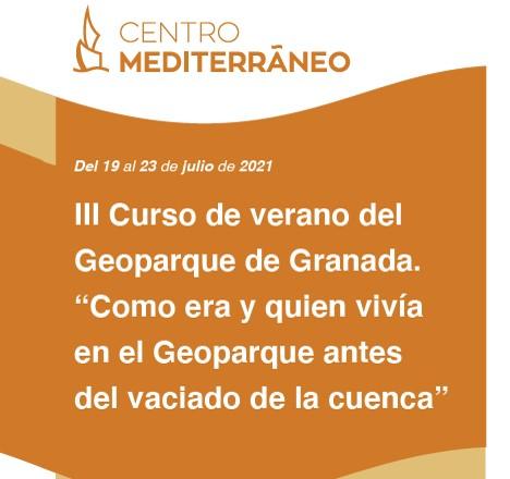 III CURSO DE VERANO DEL GEOPARQUE DE GRANADA: COMO ERA Y QUIEN VIVÍA EN EL GEOPARQUE ANTES DEL VACIADO DE LA CUENCA